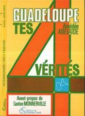 Guadeloupe, Tes 4 Verites - Couverture - Format classique