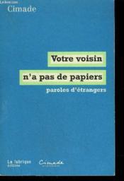 Votre voisin n'a pas de papiers ; paroles d'étrangers - Couverture - Format classique