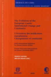 Vente  The evolution of the european courts : institutional change and continuity ; évolution des juridictions européennes : changement  - Snyder/Maher - Francis Snyder - Snyder F. Imelda M.