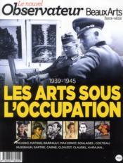 1939-1945 ; les arts sous l'occupation - Couverture - Format classique
