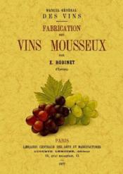 Manuel général des vins ; fabrication des vins mousseux - Couverture - Format classique