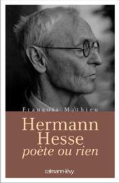Hermann Hesse, poète ou rien - Couverture - Format classique
