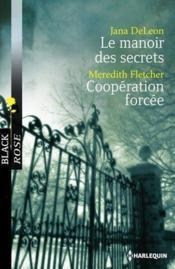 Le manoir des secrets ; coopération forcée - Couverture - Format classique