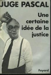 Une Certaine Idee De La Justice. - Couverture - Format classique