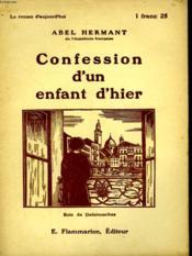 Confession D'Un Enfant D'Hier. Collection : Le Roman D'Aujourd'Hui N° 33 - Couverture - Format classique