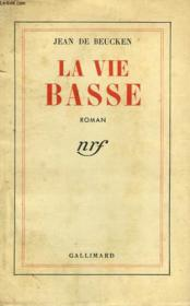 La Vie Basse. - Couverture - Format classique