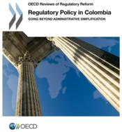 Vente livre :  Regulatory policy in Colombia ; going beyond administrative simplification  - Collectif