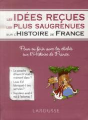 Les idées reçues les plus saugrenues de l'histoire de France - Couverture - Format classique