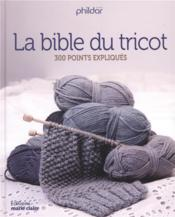 Vente  La bible du tricot ; 300 points expliqués  - Collectif