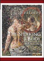Vente livre :  Scilicet ; The Speaking Body. On the Unconscious in the 21st Century  - Collectif