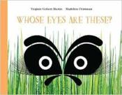 Vente livre :  Whose eyes are these ?  - Collectif - Madeline Peirsman - Virginie Gobert-Martin