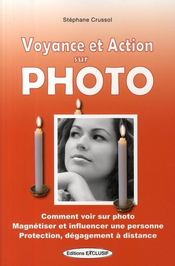 Vente  Voyance et action sur photo  - Stephane Crussol