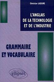 L'Anglais De La Technologie Et De L'Industrie Grammaire Et Vocabulaire - Intérieur - Format classique