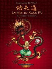 La Voie Du Kung Fu T.1 ; L'Oeuf Du Dragon - Couverture - Format classique