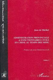 Administration provinciale et fonctionnaires civils en Chine au temps des Ming t.2 - Intérieur - Format classique