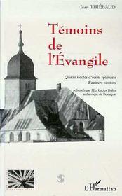 Témoins de l'évangile ; quinze siècles d'écrits spi - Couverture - Format classique