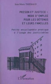 Prison Et Justice ; Mode D'Emploi Pour Les Detenus Et Leurs Familles - Intérieur - Format classique