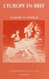 L'EUROPE EN BREF ; l'Europe et l'energie - Couverture - Format classique