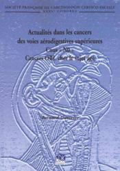 Actualités dans les cancers des voies aérodigestives supérieures ; cancers ORL du sujet âgé - Couverture - Format classique