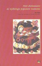 Petit Dictionnaire De Mythologie Populaire Roumaine - Intérieur - Format classique