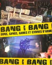 BANG ! BANG ! Guns, gangs, games et œuvres d'armes. Catalogue d'exposition [ARMAN, Larry CLARK, Gérard COLLIN-THIEBAUT, Henry DARGER, Erik DIETMAN, Hervé di ROSA, Joël DUCORROY, Susan GRAHAM, Charles KRAFFT, Alexandre LOBANOV, Jacques MONORY, Antonio RIELLO, André ROBILLARD, Ed TEMPLETON, Bernar VENET...] - Intérieur - Format classique