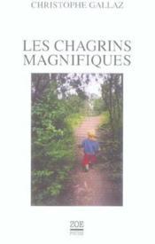 Chagrins Magnifiques (Les) - Couverture - Format classique