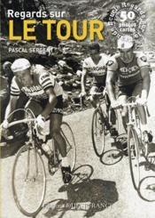 Vente  Regards sur le tour  - Pascal Sergent