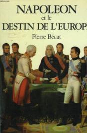 Napoleon Et Le Destin De L'Europe - Couverture - Format classique