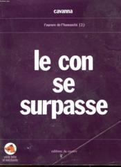 L'Aurore De L'Humanite - 2 - Le Con Se Surpasse - Couverture - Format classique