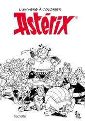 Vente livre :  ART-THERAPIE ; Astérix ; l'univers à colorier  - Collectif