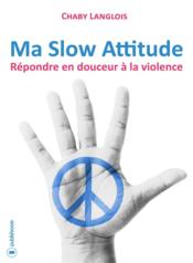 Vente  Ma slow attitude  - Chaby Langlois
