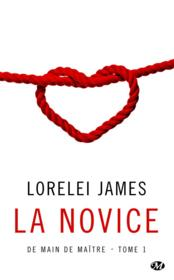 Vente livre :  De main de maître T.1 ; la novice  - Lorelei James