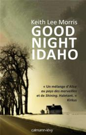 Vente livre :  Good night idaho  - Keith Lee Morris