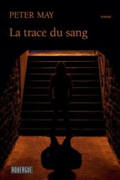 Vente livre :  La trace du sang  - May Peter/Bataille A - Peter May