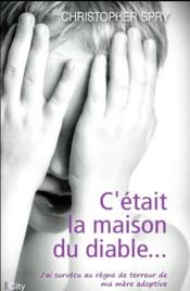 Vente livre :  La maison du diable  - Spry-C - Spry Christopher - Christopher Spry