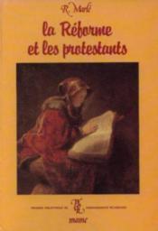 La Réforme Et Les Protestants - Couverture - Format classique
