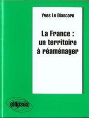 La France Un Territoire A Reamenager - Intérieur - Format classique