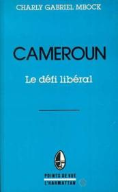 Cameroun, le défi libéral - Couverture - Format classique