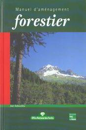 Manuel d'amenagement forestier - Intérieur - Format classique