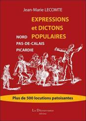 Expression et dictons populaires ; Nord pas-de-Calais, Picardie - Couverture - Format classique