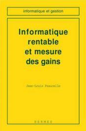 Informatique rentable et mesure des gains coll informatique et gestion - Couverture - Format classique