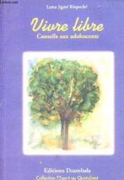 Vivre Libre - Conseils Aux Adolescents - Couverture - Format classique