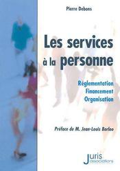 Services à la personne ; réglementation, financement, organisation - Intérieur - Format classique