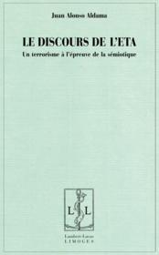 Le discours de l'ETA ; un terrorisme a l'épreuve de la sémiotique - Couverture - Format classique