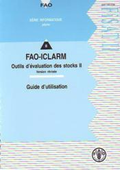 Fisat ii. fao-iclarm. outils d'evaluation des stocks ii. version revisee. guide d'utilisation, avec - Couverture - Format classique