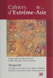 Vente livre :  Cahiers D'Extreme Asie N.18 ; Shugendo, The History And Culture Of A Japanese Religion / L'Histoire Et La Culture D'Une Religion  - Collectif