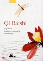 Qi baishi ; le peintre habitant temporaire des mirages – Qi Baishi