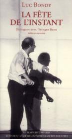 La fête de l'instant ; dialogues avec Georges Banu - Couverture - Format classique