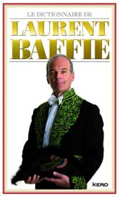 Vente  Le dictionnaire de Laurent Baffie  - Laurent Baffie