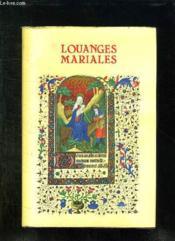 Louanges Mariales Du Premier Millenaire Des Eglises D Orient Et D Occident. - Couverture - Format classique